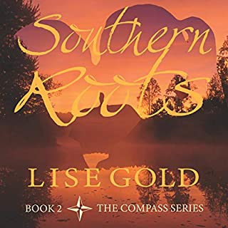 Southern Roots      The Compass Series, Book 2              By:                                                                                                                                 Lise Gold                               Narrated by:                                                                                                                                 Addison Barnes                      Length: 12 hrs and 1 min     Not rated yet     Overall 0.0