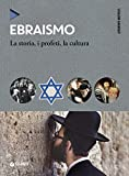 Ebraismo. La storia, i profeti, la cultura...