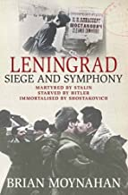 Leningrad: Siege and Symphony by Brian Moynahan (2-Oct-2014) Paperback