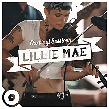 Lillie Mae   OurVinyl Sessions