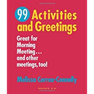 Ninety-Nine Activities and Greetings: Great for Morning Meeting...and Other Meetings Too!