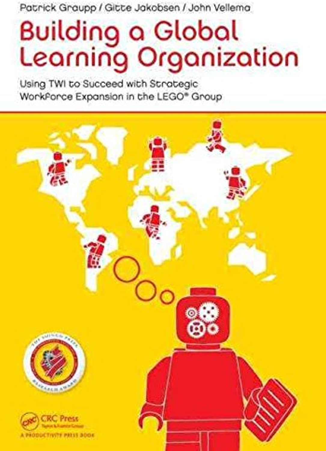 [costruzione a Global Learning Organization  Using TWI to Succeed with Strategic lavoroforce Expansion in the LEGO Group] (By  Patrick grigiopp) [published  July, 2014]