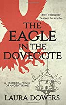 The Eagle in the Dovecote: A Historical Novel of Ancient Rome (The Rise of Rome)