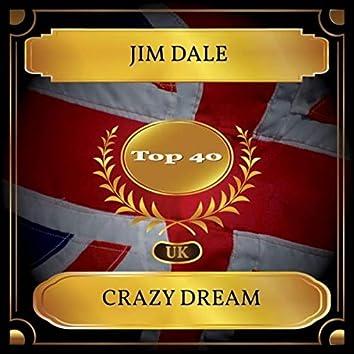Crazy Dream (UK Chart Top 40 - No. 24)