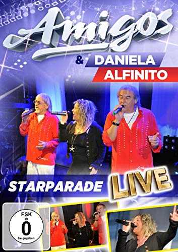 Amigos & Daniela Alfinito - Starparade Live