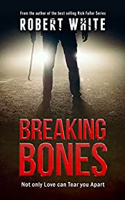 Breaking Bones: A Dark and Disturbing Crime Thriller