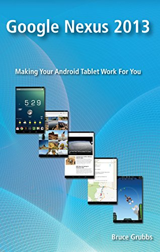 Google Nexus 2013: Making Your Android Tablet Work For You (English Edition)