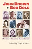 John Brown to Bob Dole: Movers and Shakers in Kansas History