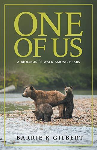 One of Us: A Biologist's Walk Among Bears (English Edition)