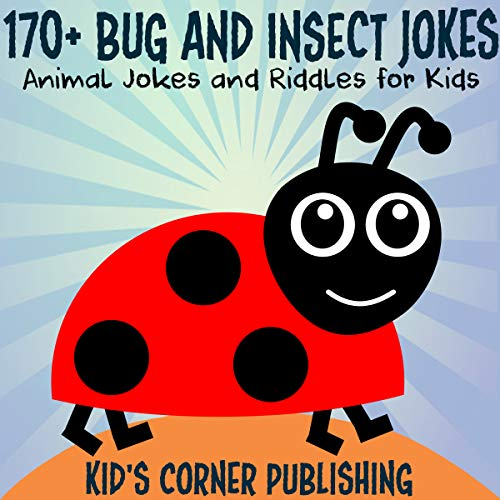 170+ Bug and Insect Jokes Audiobook By Kid's Corner Publishing cover art