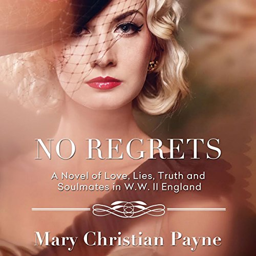 No Regrets: A Novel of Love and Lies in World War II England audiobook cover art