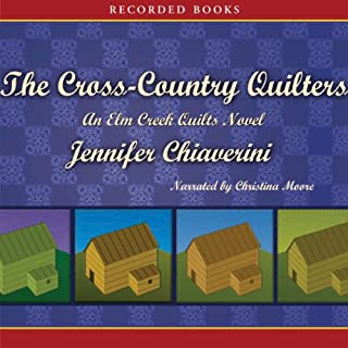 The Cross-Country Quilters                   By:                                                                                                                                 Jennifer Chiaverini                               Narrated by:                                                                                                                                 Christina Moore                      Length: 11 hrs and 57 mins     389 ratings     Overall 4.6