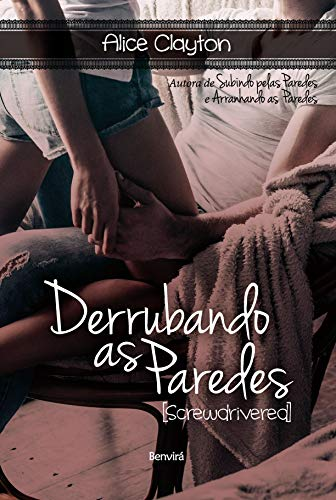 Derrubando as paredes (Screwdrivered)