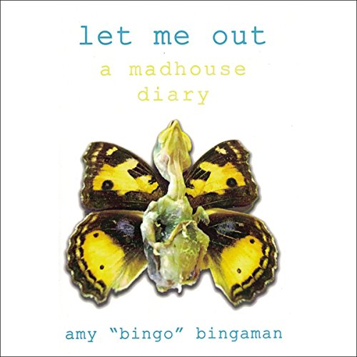 Let Me Out: A Madhouse Diary cover art