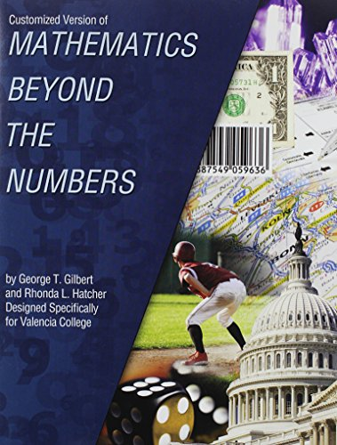 Customized Version of Mathematics Beyond the Numbers by George T. Gilbert and Rhonda L. Hatcher Designed Specifically fo