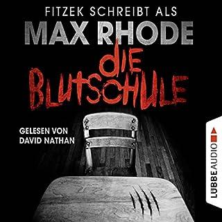 Die Blutschule                   Autor:                                                                                                                                 Max Rhode,                                                                                        Sebastian Fitzek                               Sprecher:                                                                                                                                 David Nathan                      Spieldauer: 5 Std. und 45 Min.     1.274 Bewertungen     Gesamt 4,3