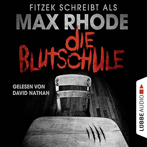 Die Blutschule                   By:                                                                                                                                 Max Rhode,                                                                                        Sebastian Fitzek                               Narrated by:                                                                                                                                 David Nathan                      Length: 5 hrs and 45 mins     1 rating     Overall 5.0