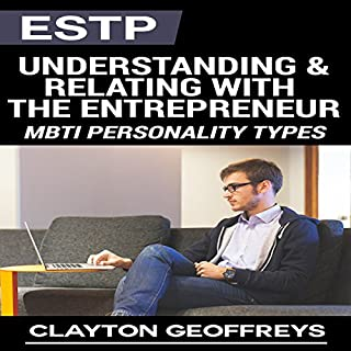 ESTP: Understanding & Relating with the Entrepreneur     MBTI Personality Types              By:                                                                                                                                 Clayton Geoffreys                               Narrated by:                                                                                                                                 Craig Sweat                      Length: 1 hr and 15 mins     7 ratings     Overall 4.1