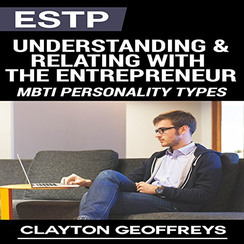 ESTP: Understanding & Relating with the Entrepreneur audiobook cover art