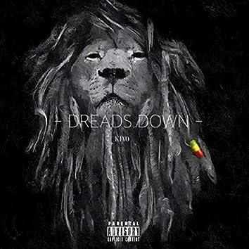 Dreads Down