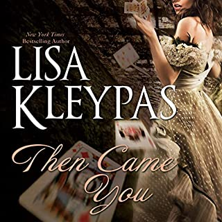 Then Came You: Gambler of Craven's Series, Book 1                   By:                                                                                                                                 Lisa Kleypas                               Narrated by:                                                                                                                                 Rosalyn Landor                      Length: 12 hrs and 26 mins     1,624 ratings     Overall 4.3