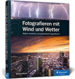 Fotografieren mit Wind und Wetter - Bastian Werner