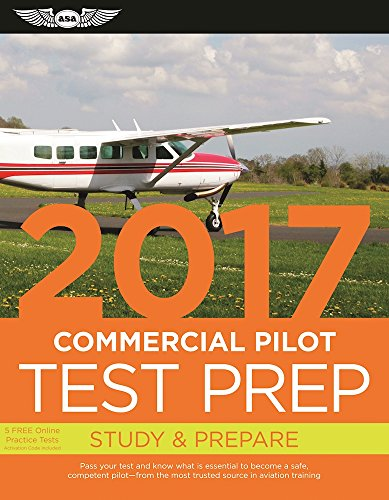 Commercial Pilot Test Prep 2017 Book and Tutorial Software Bundle: Study & Prepare: Pass your test and know what is essential to become a safe, … in aviation training (Test Prep series)