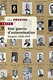 Une guerre d'extermination - Espagne 1936-1945