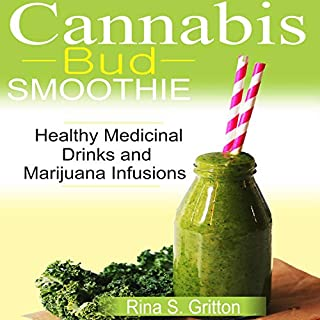 Cannabis Bud Smoothie: Healthy Medicinal Drinks and Marijuana Infusions cover art