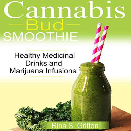 Cannabis Bud Smoothie: Healthy Medicinal Drinks and Marijuana Infusions                   By:                                                                                                                                 Rina S. Gritton                               Narrated by:                                                                                                                                 Derik Hendrickson                      Length: 44 mins     Not rated yet     Overall 0.0