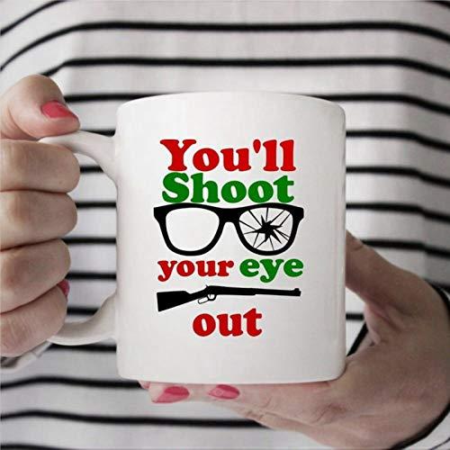 Taza de café con texto en inglés 'You'll Shoot Your Eye Out', de cerámica, regalo de cumpleaños para mujeres y hombres