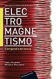 Guía para la resolución de problemas de electromagnetismo I: Compendio de teoría (Vol. nº 1)