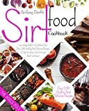 Sirtfood Diet Cookbook: Lose Weight with The Sirtfood Diet. Over 100 Healthy and Delicious Recipes to Help You Burn Fat, Get Lean and Feel Great