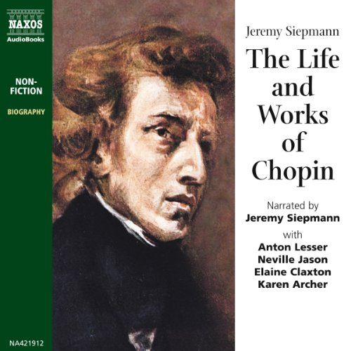 The Life and Works of Chopin audiobook cover art