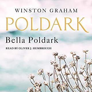 Bella Poldark     A Novel of Cornwall 1818-1820 (Poldark, Book 12)              By:                                                                                                                                 Winston Graham                               Narrated by:                                                                                                                                 Oliver J. Hembrough                      Length: 20 hrs and 18 mins     Not rated yet     Overall 0.0