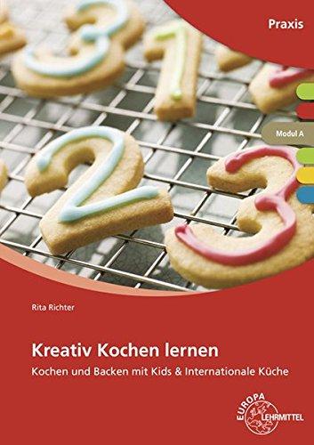 Kreativ Kochen lernen Modul A: Kochen und Backen mit Kids...