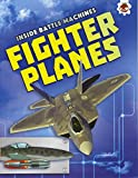 Fighter Planes: Inside Battle Machines