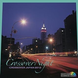 CROSSOVER NIGHT~CROSSOVER JAPAN 2012~