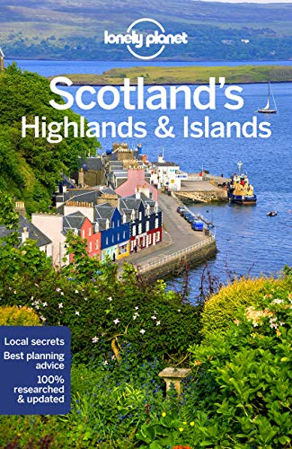 Lonely Planet Scotland's Highlands & Islands [Lingua Inglese]