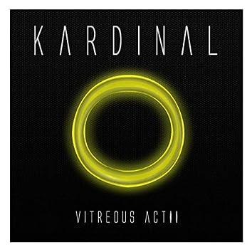 Vitreous Act II