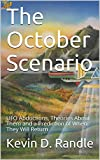 The October Scenario: UFO Abductions, Theories About Them and a Prediction of When They Will Return
