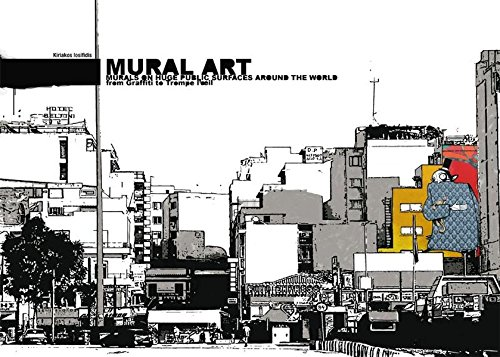 Mural art: murals on huge public surfaces around the world