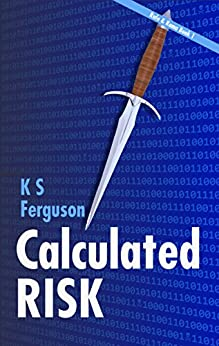 Calculated Risk (The Rafe & Kama series Book 1) by [K S Ferguson]
