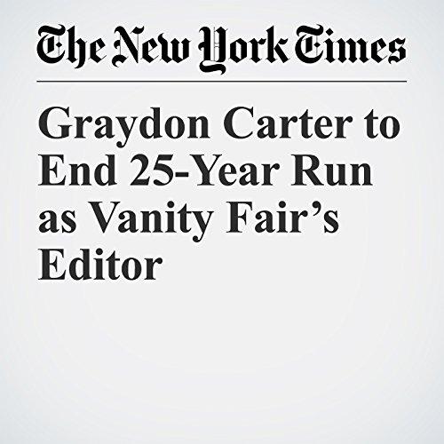 Graydon Carter to End 25-Year Run as Vanity Fair's Editor copertina