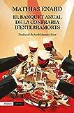 El Banquet anual de la Confraria d'Enterramorts: 570 (EMPURIES NARRATIVA)