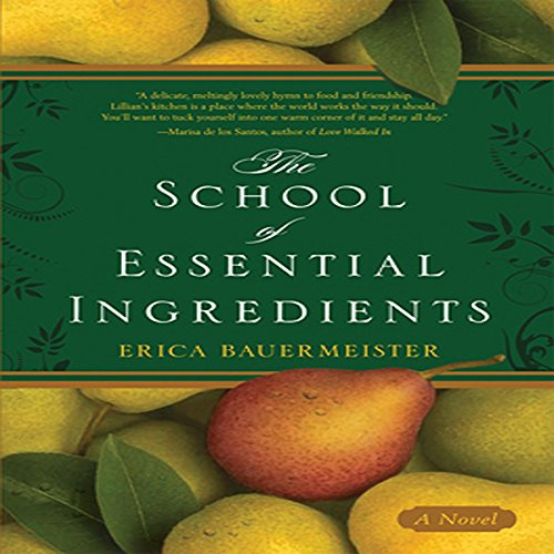 The School of Essential Ingredients  audiobook cover art