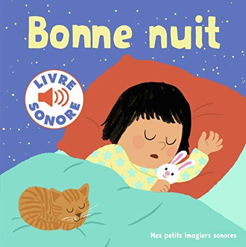 Bonne nuit: 6 scènes, 6 images, 6 sons (Mes petits imagiers sonores)