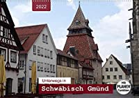 Unterwegs in Schwaebisch Gmuend (Wandkalender 2022 DIN A2 quer): Ein Bummel durch die aelteste Stauferstadt mit PLANER-Funktion (Geburtstagskalender, 14 Seiten )