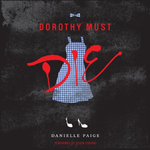 Couverture de Dorothy Must Die