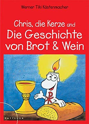 Chris die Kerze und die Geschichte von Brot und Wein